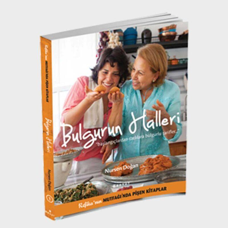 Bulgurun Halleri - Başlangıçlardan Tatlılara Bulgurlu Tarifler